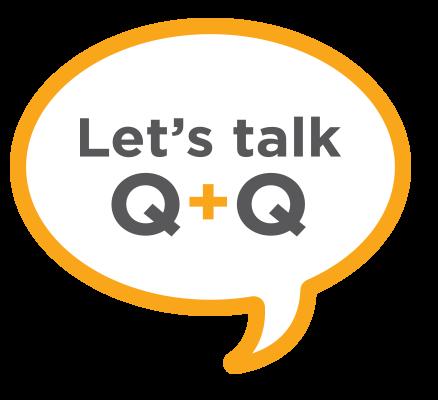 Lets talk Q+Q
